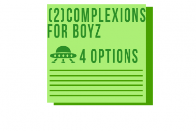 2 New Complexions for Dudes