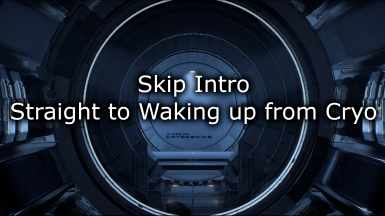 Skip Intro Straight to Waking up from Cryo