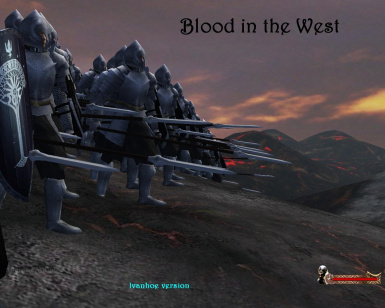 Blood in the West -LOTR mod- Ivanhoe Version-old alpha