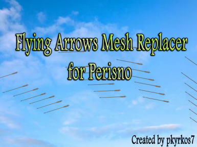 Perisno Flying Arrows Mesh Replacer