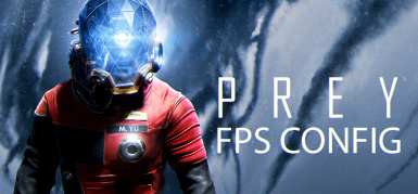 Prey 2017 FPS Config