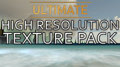 Ultimate High Resolution Texture Pack - HD Upscale