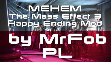 MEHEM The Mass Effect 3 Happy Ending Mod - Polish translation