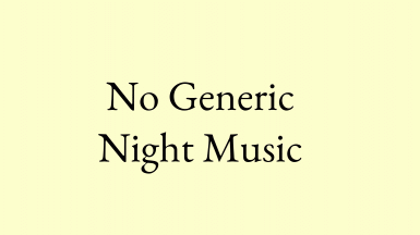 No Generic Night Music