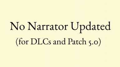 No Narrator Updated (for DLCs and Patch 5.0)
