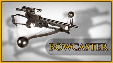 Bowcaster (NT-242 Replacer)