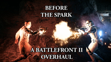 Before the spark - A battlefront 2 overhaul