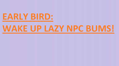 Early Bird NPC Schedules