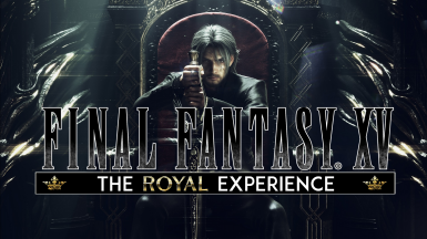 The Royal Final Fantasy XV Experience (Mod List and Guide)