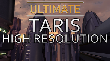 Ultimate Taris High Resolution - HD Upscale