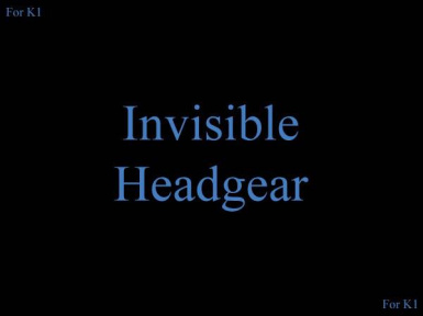 Invisible Headgear for K1