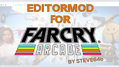 Far Cry 5 Arcade Editormod by Steve64b