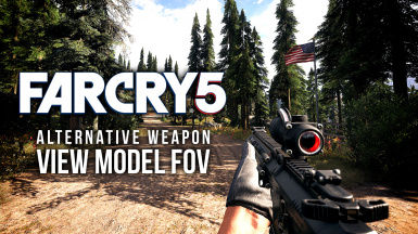 FarCry 5 Alternative Weapon View Model FOV
