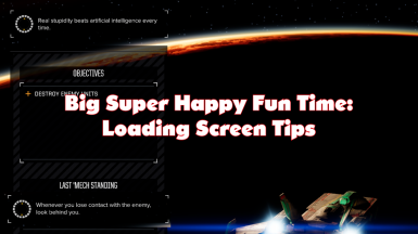 Big Super Happy Fun Time Loading Screen Tips At Battletech