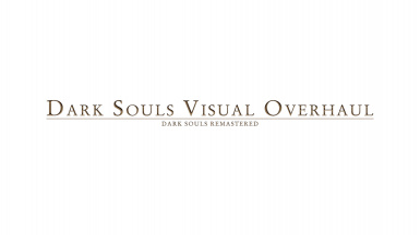 Dark Souls Visual Overhaul