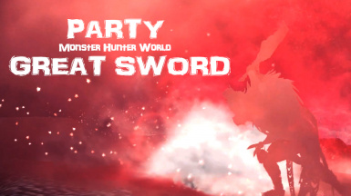 MHW PARTY GREAT SWORD MOD