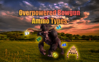 Overpowered Bowgun Ammo Types