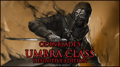 Odinblade's Umbra Class - Definitive Edition