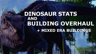 Dinosaur Stats and Building Stats Overhaul and Mixed Era