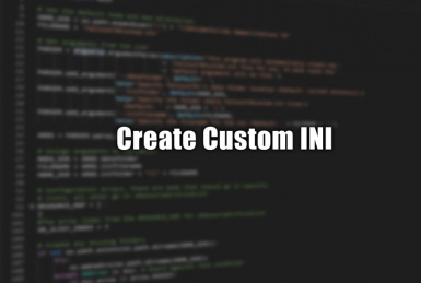 Create Custom Ini