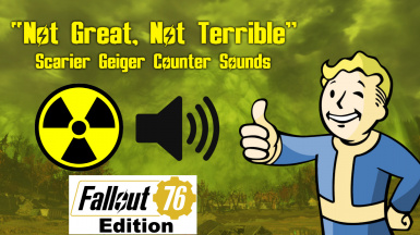 Not Great Not Terrible - Scarier Geiger Counter Sounds - 76 Edition