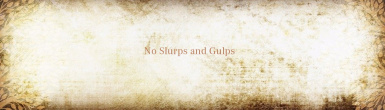 No Idle Slurp or Gulps