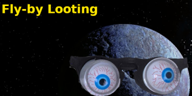 Fly-by Looting