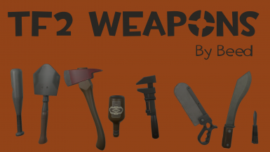 (U9) Beed's Team Fortress 2 Melee Weapons