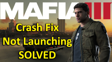 Mafia 3 Crash Fix