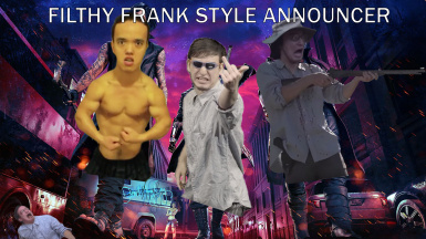 Filthy Frank Style Announcer