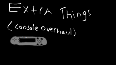 Extra Things (Console Overhaul mod)