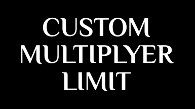 Custom Multiplayer Limit