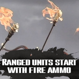 Ranged Units Start With Fire Ammo
