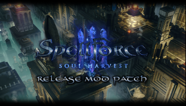 SpellForce 3 Soul Harvest - Release Mod Patch (SF3SH-RM-Patch)