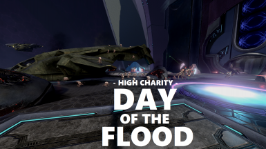 High Charity - Day of the Flood - Halo 2 Campaign Mission Tweaks