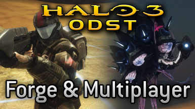 ODST Forge and Multiplayer (Sandbox)
