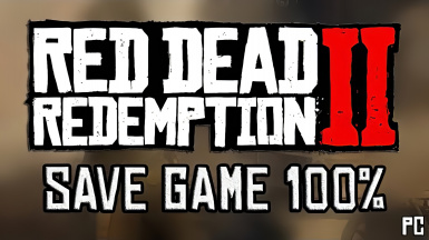 Red Dead Rdemption 2 Save Game 100 Complete PC