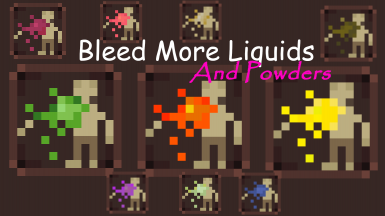Bleed More Liquids And Powders