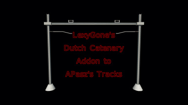 LexyGone Dutch Catenary Addon for APasz's Tracks