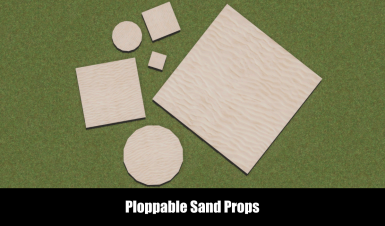 Ploppable Sand Props