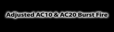 Adjusted AC10 and AC20 Burst Fire