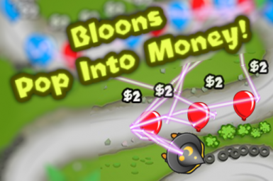 Bloons Pop Into Money OUTDATED