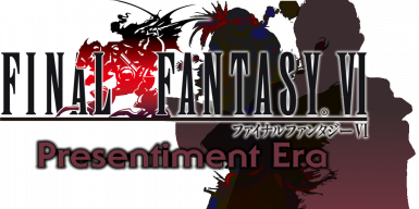 Final Fantasy VI - Presentiment Era