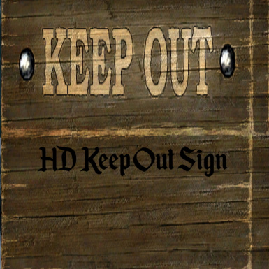 HD Keep Out Sign