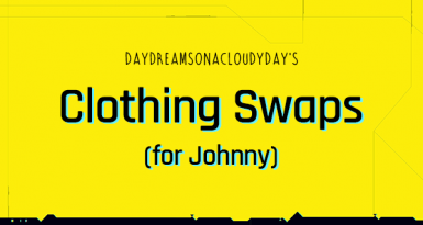 Clothing Swaps - for Johnny