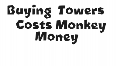 Buying Towers Costs Monkey Money
