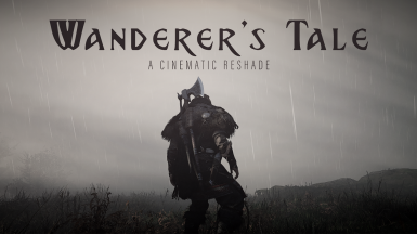 Wanderer's Tale - A Cinematic ReShade