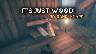 It's Just Wood