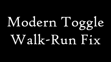 Modern Toggle Walk-Run Fix for Enderal SE