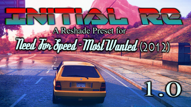 Initial RE - a Reshade preset for Need for Speed-Most Wanted (2012)